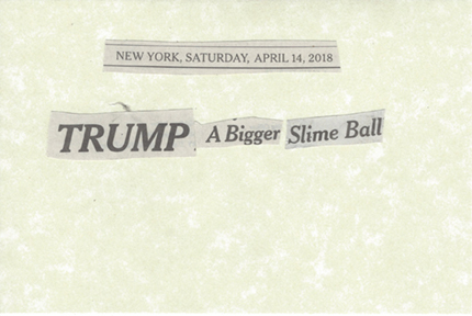 April 14, 2018 Trump A Bigger Slime Ball SMF.jpg