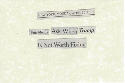 April 30, 2018 Potty-mouths Ask When Is Trump not Worth Fixing SMFL.jpg