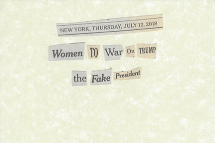 July 12, 2018 Women to War on Trump the Fake President SML.jpg