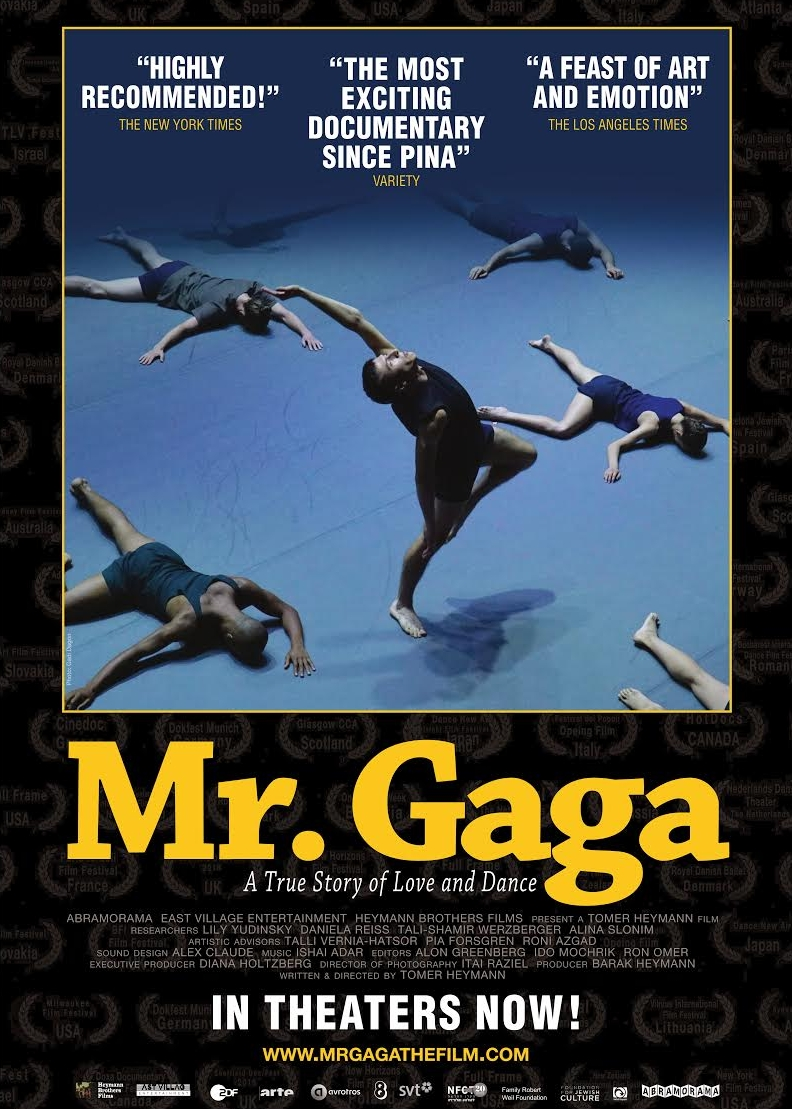 Mr. Gaga - 2016, Israel/Sweden/Germany/Holland, 100 min, in English and Hebrew with subtitlesEnter the creative process of Ohad Naharin, an Israeli choreographer whose joyous performances have redefined the language of dance. Once a sought-after dancer in the company of Martha Graham, Naharin has spent the past 25 years pushing the boundaries of physical and political expression at Tel Aviv's Batsheva Dance Company. Through rich archival footage, intimate rehearsals and eye-popping dance sequences, director Tomer Heymann crafts an affectionate portrait of a cultural maverick and his audacious efforts to bring the joy of movement to people of all ages and physical abilities. The product of an eight-year collaboration between Heymann and his subject, Mr. Gaga is a feast for the senses, celebrating an artist whose exuberant dances capture the thrills and burdens of having a body.
