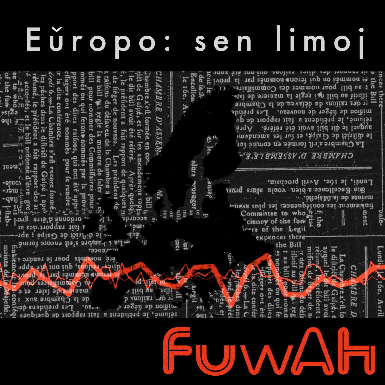 Eŭropo: sen limoj album launch and tour in April 2019, Artwork by  Izabela Barszcz , FUWAH name logo by Andrea Marconi.