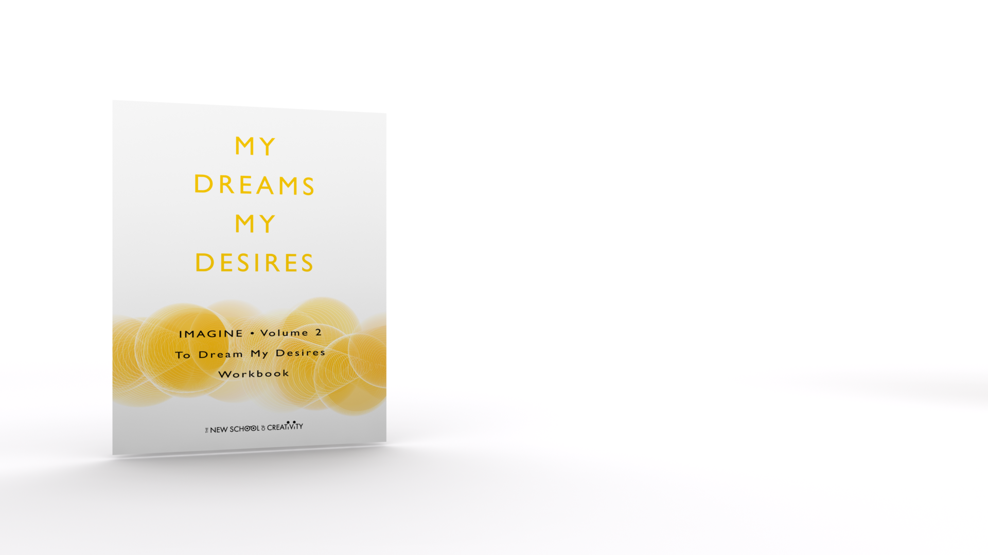 THE WORKBOOK,  MY DREAM, MY DESIRES  ASSOCIATED TO DREAM YOUR DESIRES, BY SYLVIE GENDREAU AND PIERRE GUITÉ, CO-FOUNDERS OF THE NEW SCHOOL OF CREATIVITY