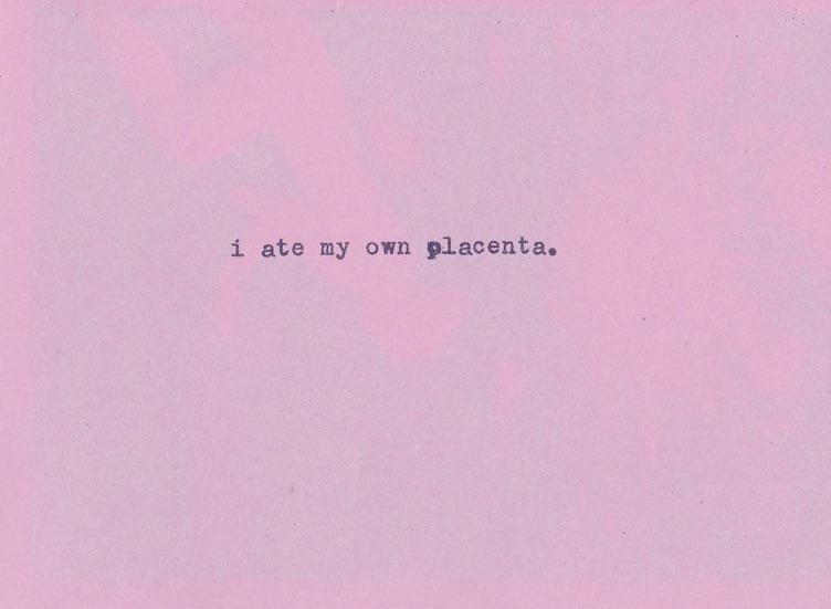 i ate my own placenta.jpg
