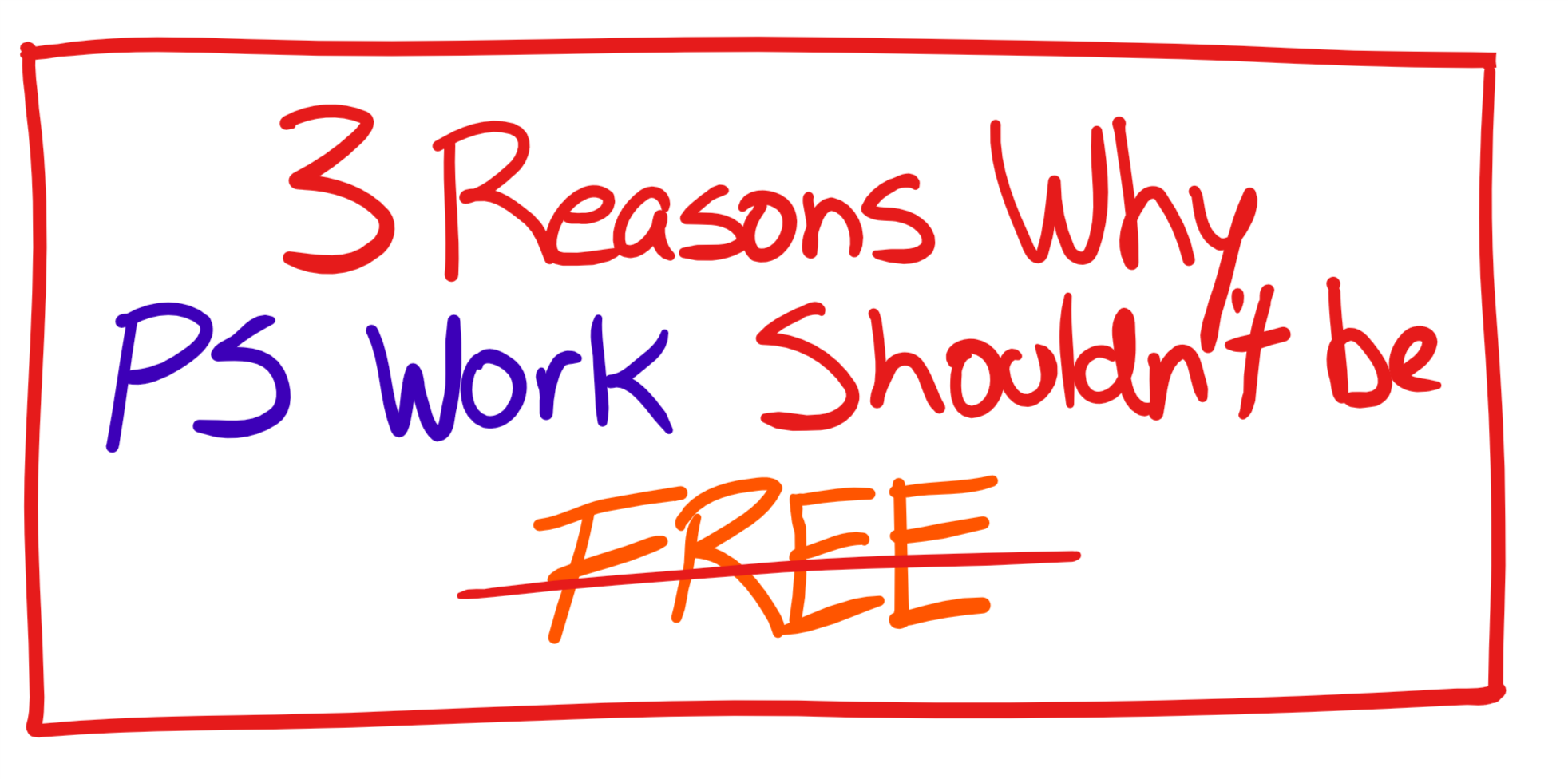 PS Work shouldn't be free.png