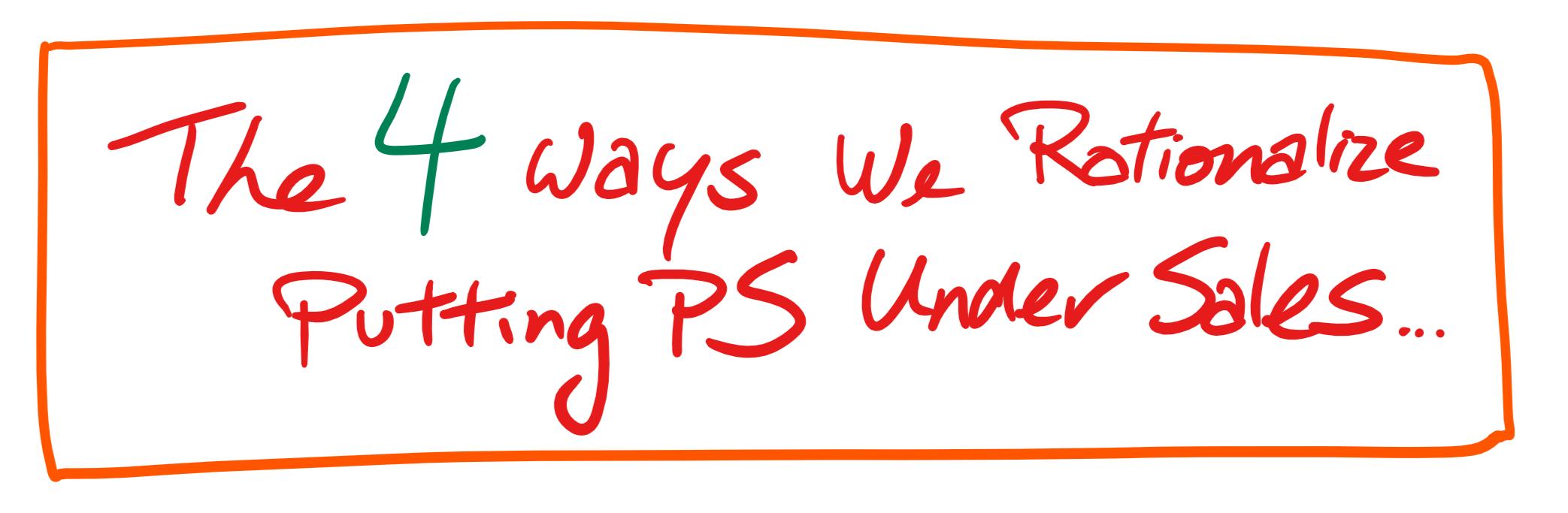 4 ways we rationalize Ps under sales.png