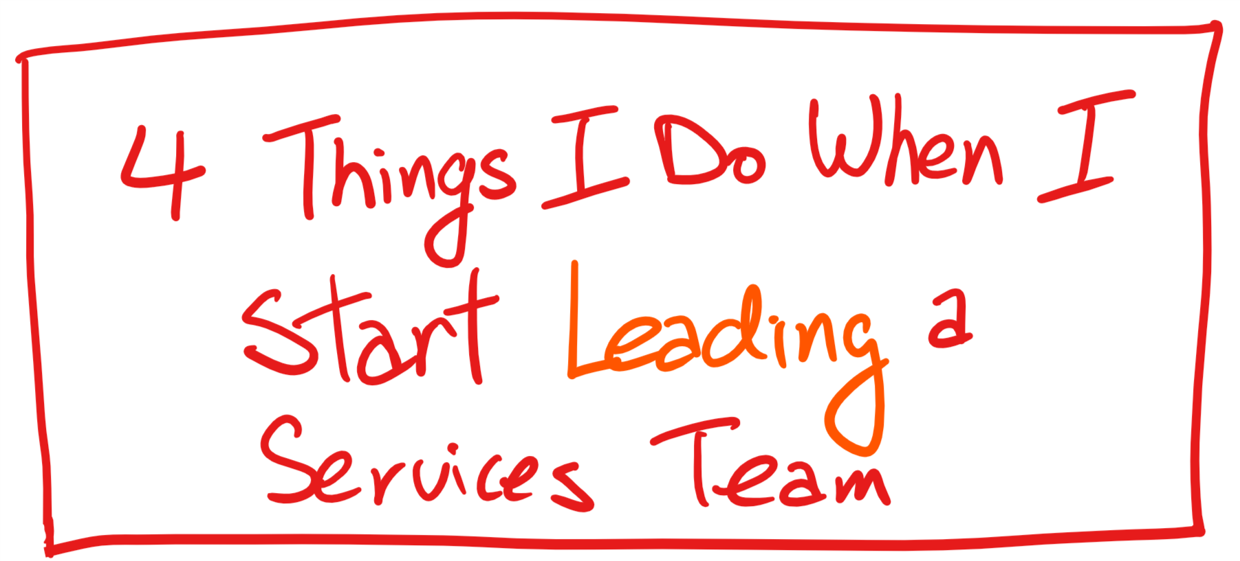 4 things i dowhen i start leading.png