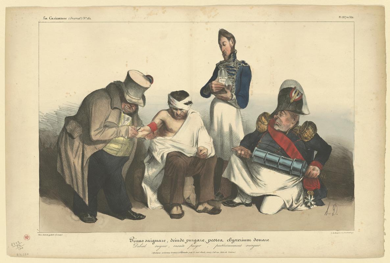 Primo saignare, deinde purgare, postea clysterium donare: Daumier 1833.