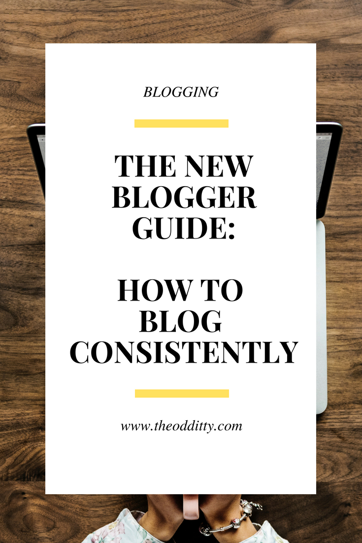 The New Bloggers Guide- Blogging Consistently.jpg