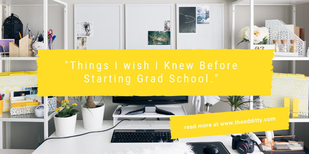Things I wish I knew Before Starting Grad School.png