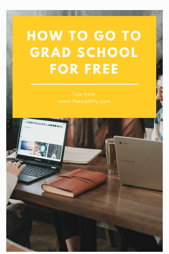 HOW TO GO TO GRAD SCHOOL FOR FREE (2).png