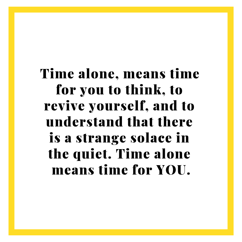 Time alone means time for you .png