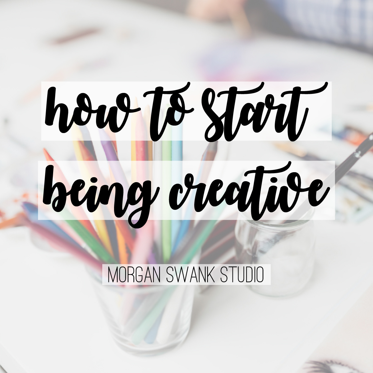 how-to-start-being-creative.jpg