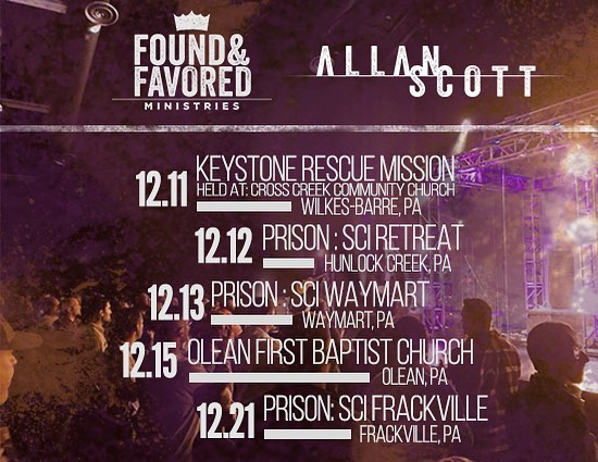 This week we start a special string of Found & Favored Ministries Events, geared especially towards people who are struggling and hurting! We will be visiting a number of Penitentiaries in North East PA. We kick it off with an event in partnership with the @keystonemission and Keystone Mission WB. Join us Tuesday night, 7pm (tomorrow) at Cross Creek Community Church. The event is open to the public and we would love to see ya there!  Events open to the public this week:  Tuesday 12/11  7pm  Cross Creek Community Church Shavertown, PA https://www.facebook.com/events/2032140000411431/  Friday 12/14  7pm  Brothers Pizza  Stormstown, PA https://www.facebook.com/events/1782343821888493/  Saturday 12/15  7pm  Olean First Baptist Church Dinner and Concert! Tickets: oleanfbc@outlook.com or 716-372-5151 Olean, NY https://www.facebook.com/events/2005760926169317/
