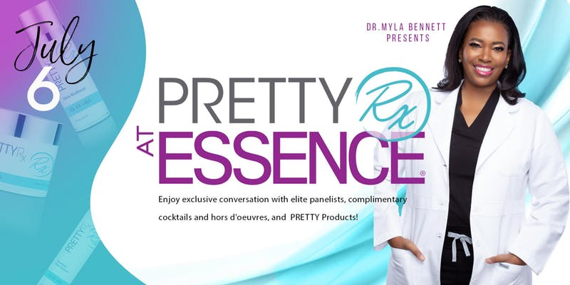 Pretty Rx @ Essence - July 6th at 11am-5pmThe attendees will engage in panel discussions on Women's Sexual Health featuring Dr. A and Dr. Myla beginning at 1:00pm on July 6, 2019 as well as Plastic Surgery: The Obsession featuring Samia Gore