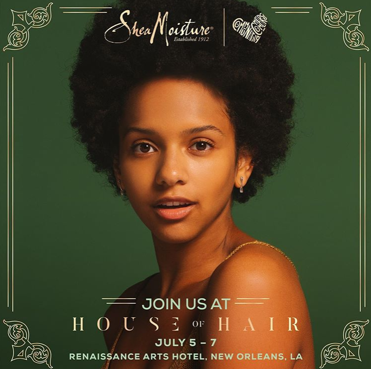 Shea Moisture House Of Hair Pop-Up - July 5th-7thSheaMoisture presents House of Hair A Beautiful Bespoke ExperienceAn intimate and meaningful conversation series featuring inspiring influential leaders where all ideas and issues impacting our communities are on the kitchen table. From hair stories to heritage, social justice to culture, identity to beauty, to local and global politics - if it's on the minds of Black women we'll take it head on.JOIN for Music, Art, Conversations w/ Michaela angela Davis, and a hands-on Shea Moisture experience.