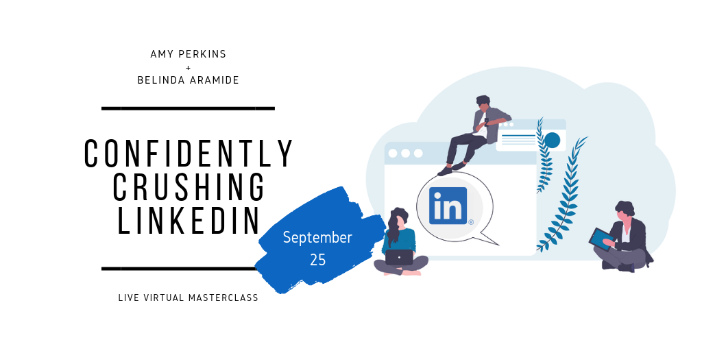 Confidently Crushing LinkedIn - Amy Perkins Belinda Aramide