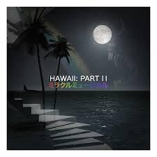 hawaiipartII.jpeg