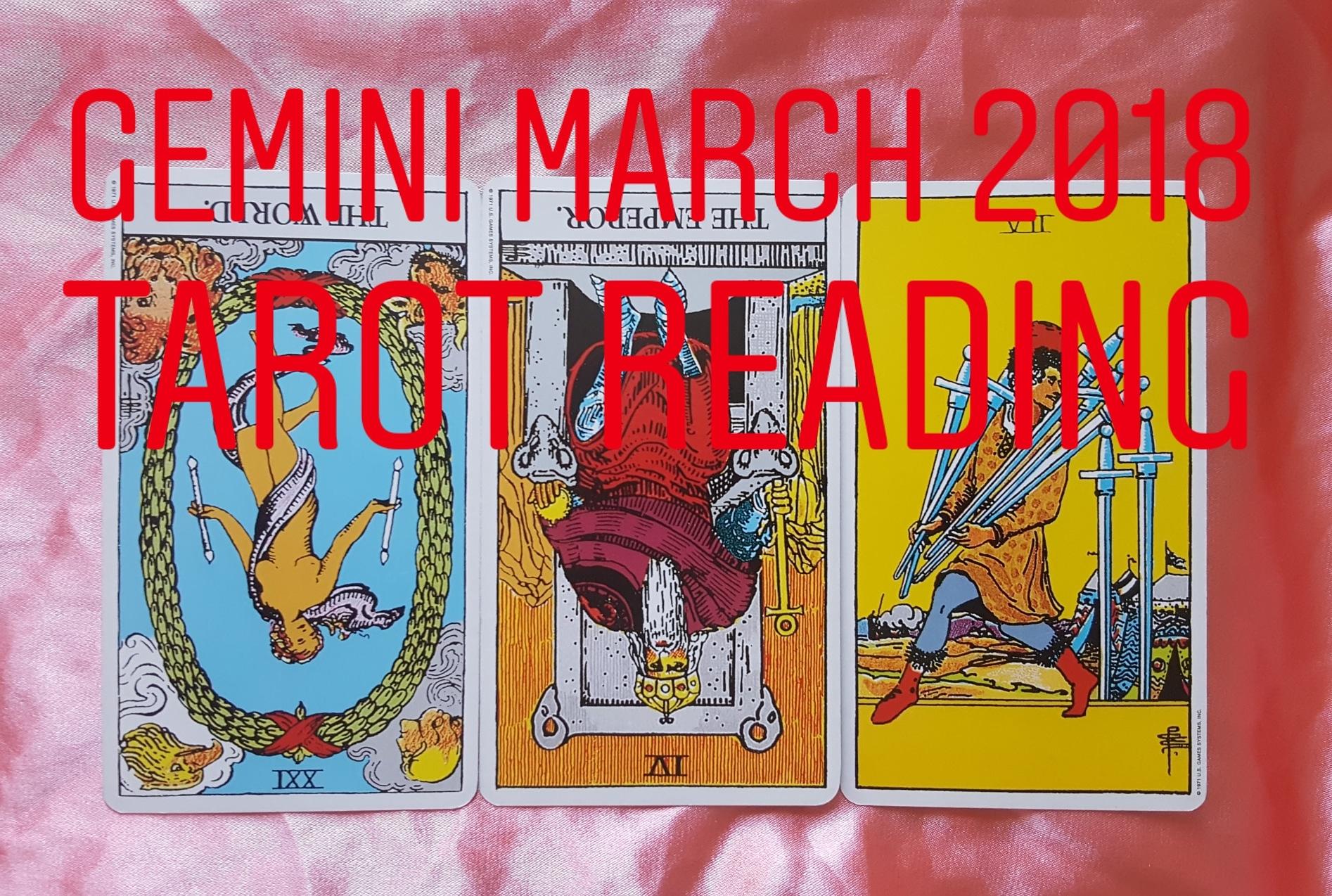 Gemini March 2018  The World reversed/ The Emperor reversed/ 7 of Swords