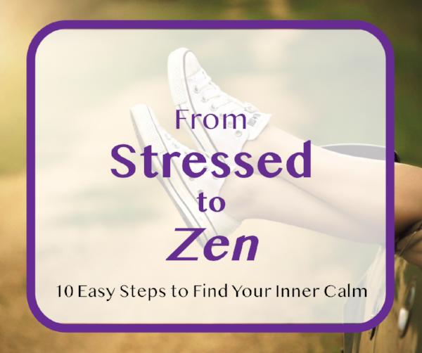 Stressed to Zen