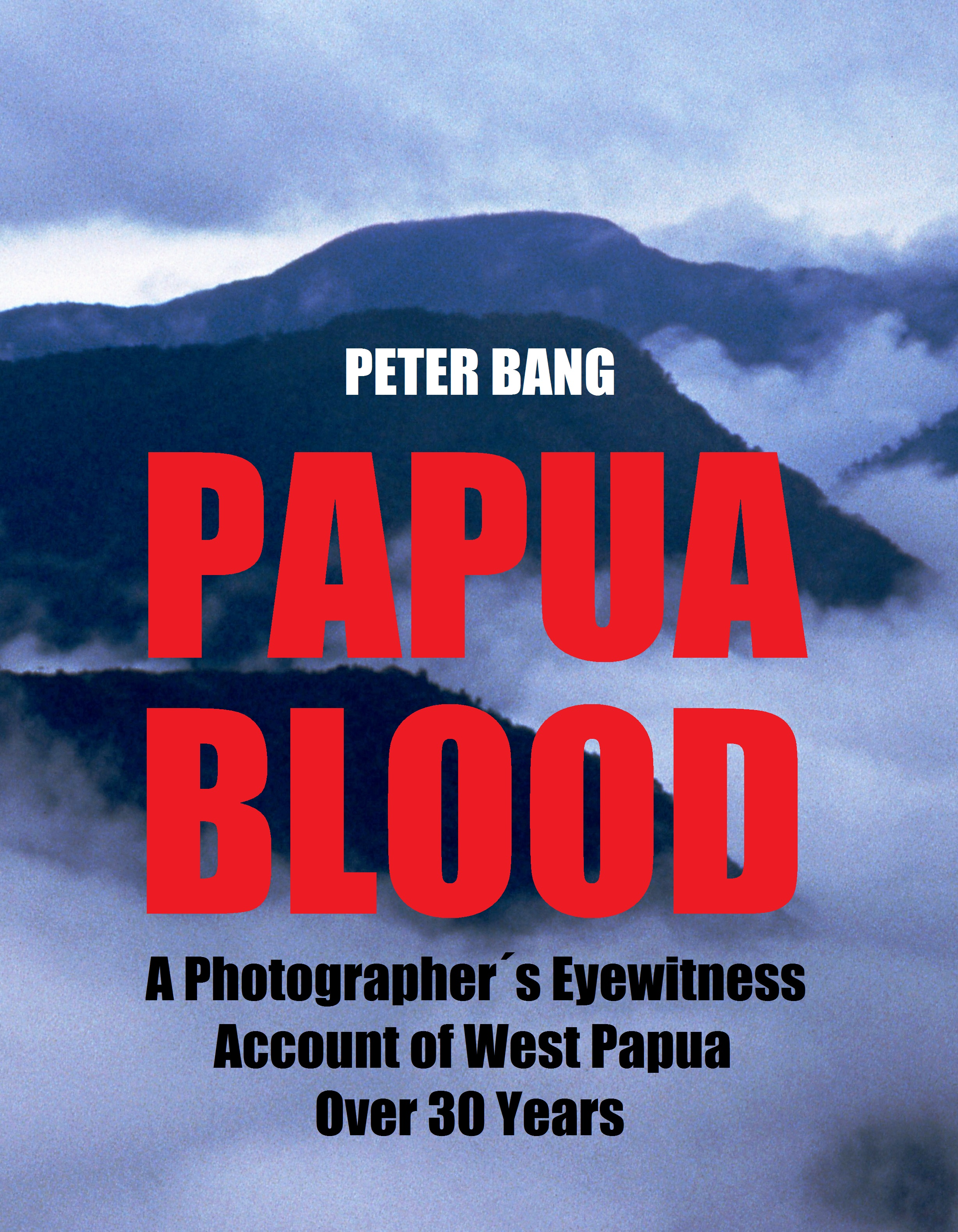 PAPUA BLOOD - A Photographer´s Eyewitness Account of West Papua Over 30 yearsby PETER BANGISBN 978-87-430-0101-0Size 17 x 22 cm. 248 pages. 200 photos.Published 2018 / Remote Frontlines.