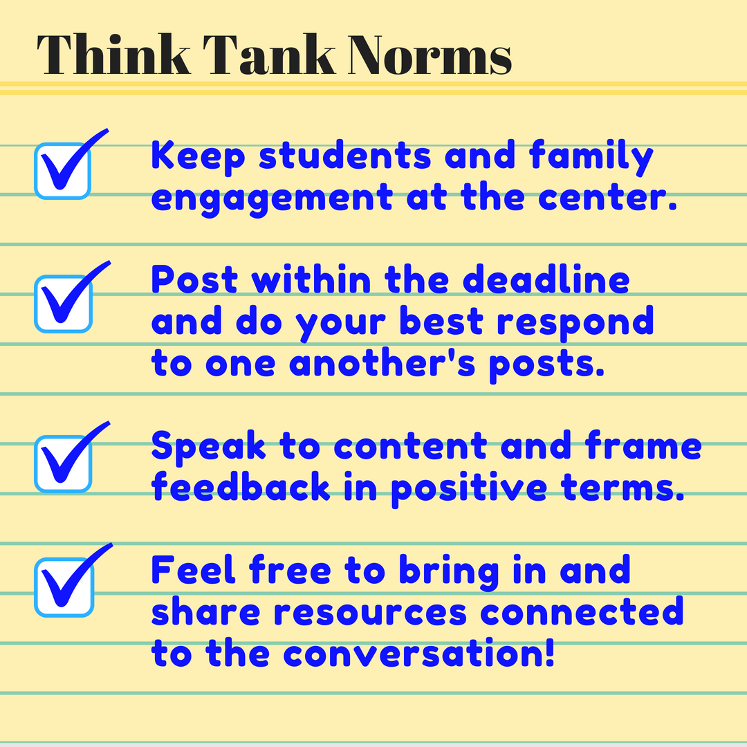 Keep students and family engagement at the center.Post within the deadline and do your best respond to one another's posts. Speak to content and frame feedback in positive terms.Feel free to bring in and share resour (1).png