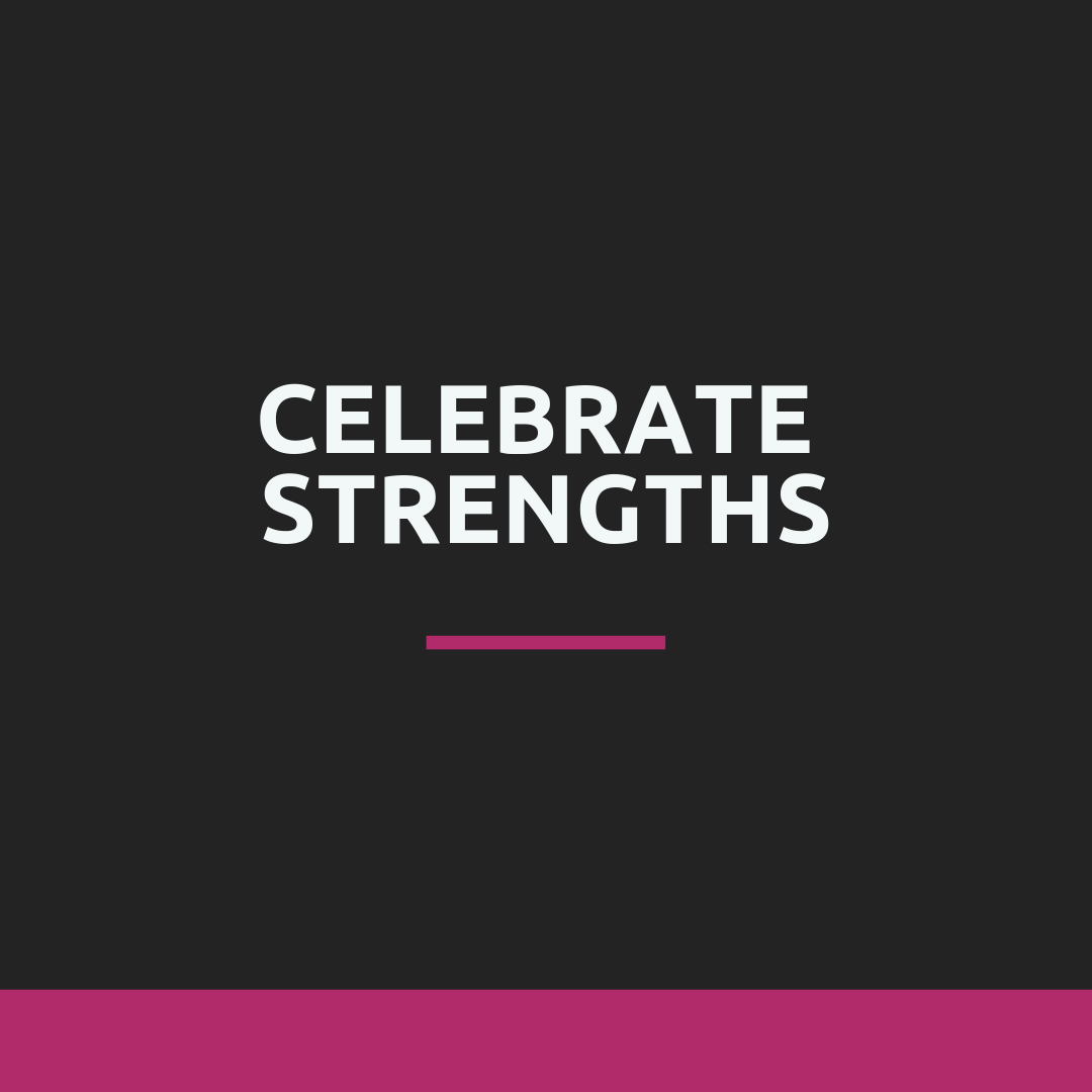 celebrate strengths