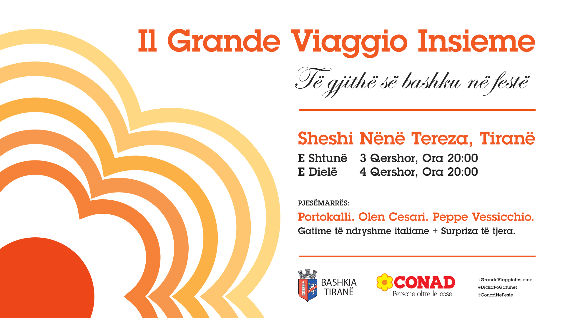 IL GRANDE VIAGGIO INSIEME - TIRANA 2017 - Sheshi Nënë Tereza. 3-4 Qershor 2017. 19:00. Special guests: Portokalli. Olen Cesari. Peppe Vessicchio.