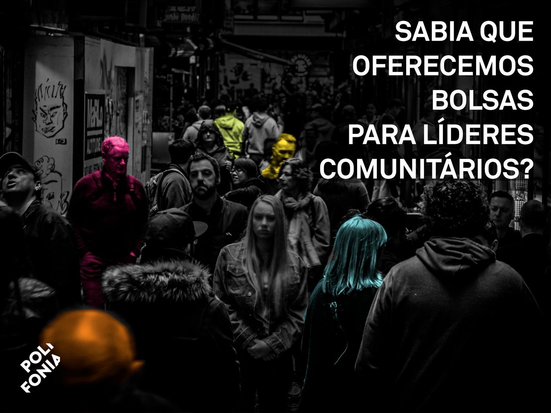 BOLSAS PARA LÍDERES COMUNITÁRIOS - Descubra mais no link abaixo.