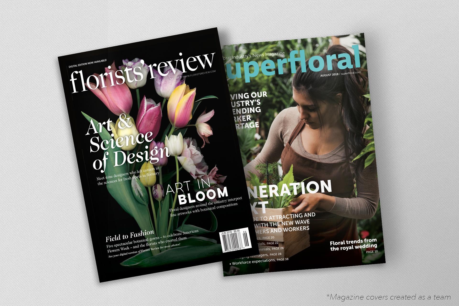 I assisted in layouts for both  Florists' Review  and  Superfloral  magazines while working with Wildflower Media.