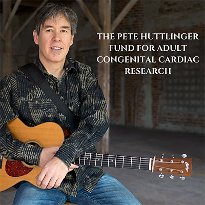 The Pete Huttlinger Fund For Adult Congenital Cardiac Research
