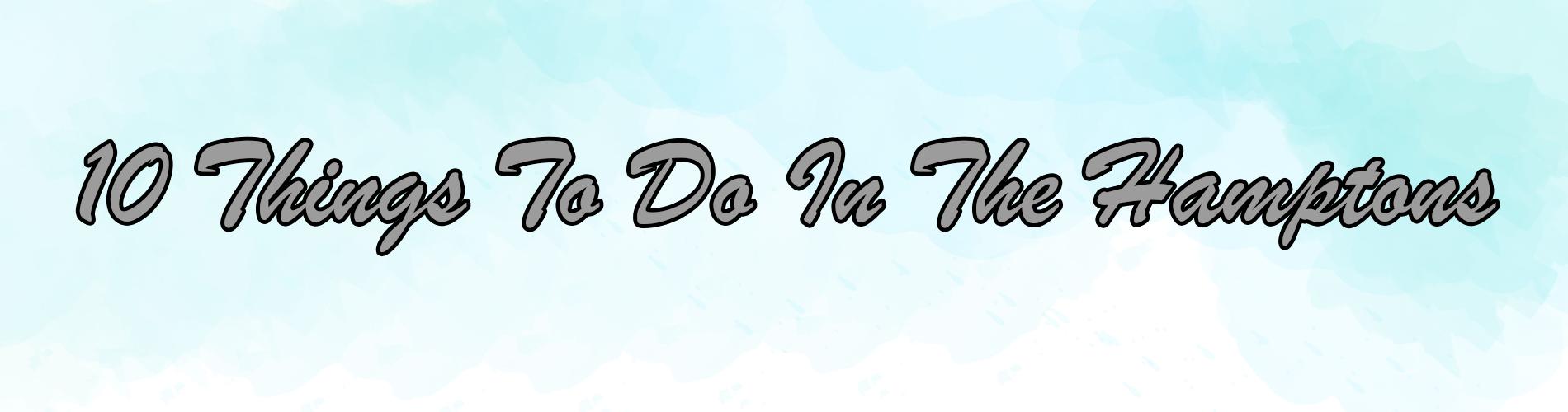 10 things hamptons.png