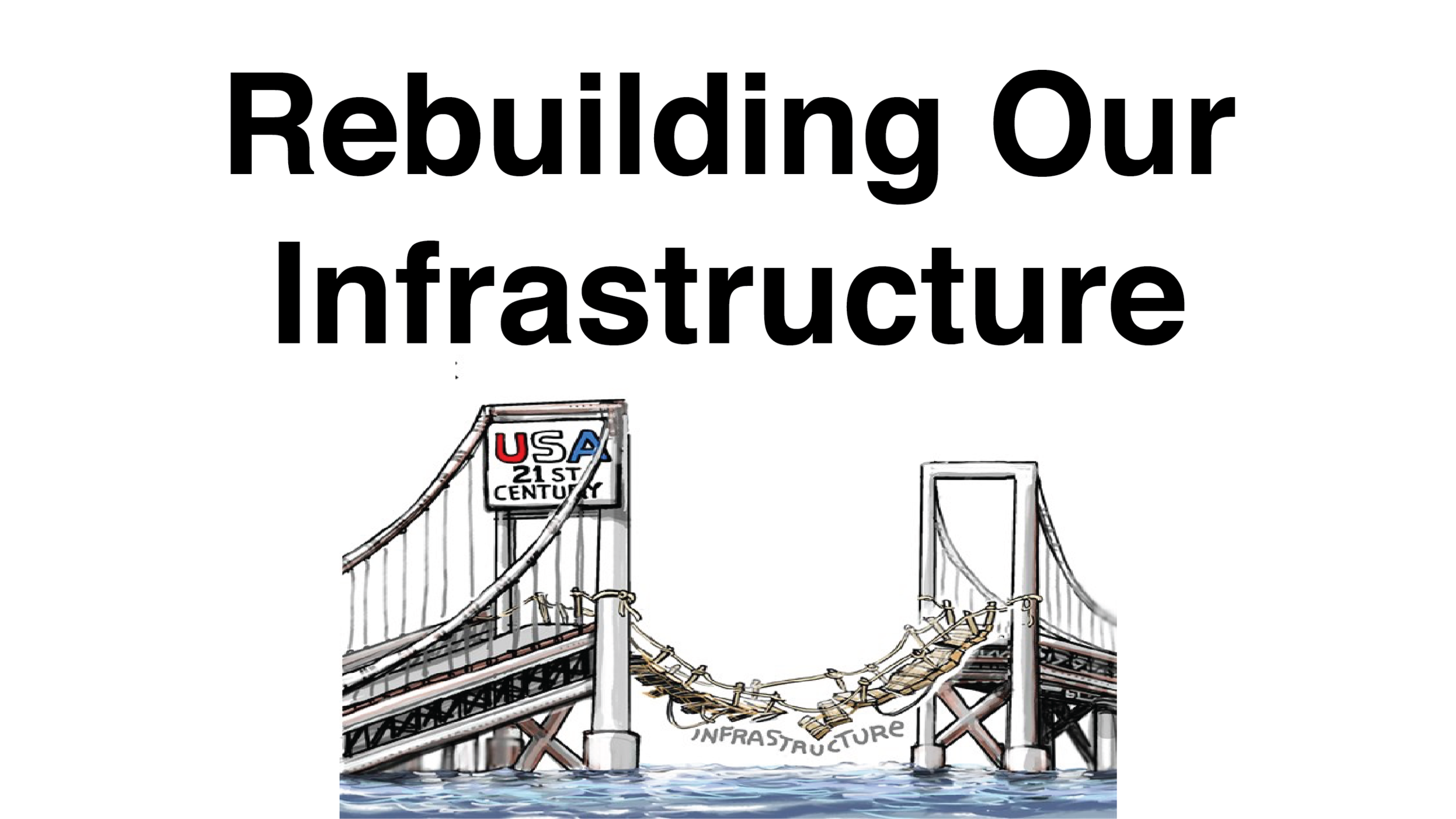 Rebuilding Our Crumbling Infrastructure