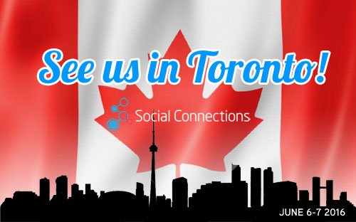 Social Connections 10 - Toronto, CANADAJune 6-7 2016