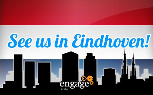 Engage 2016 - Eindhoven, THE NETHERLANDSMarch 23-24, 2016