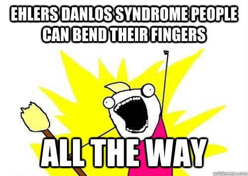 f25879ab0f546476d49272b0849073b3_ehlers-danlos-syndrome-people-ehlers-danlos-memes_500-355.jpeg