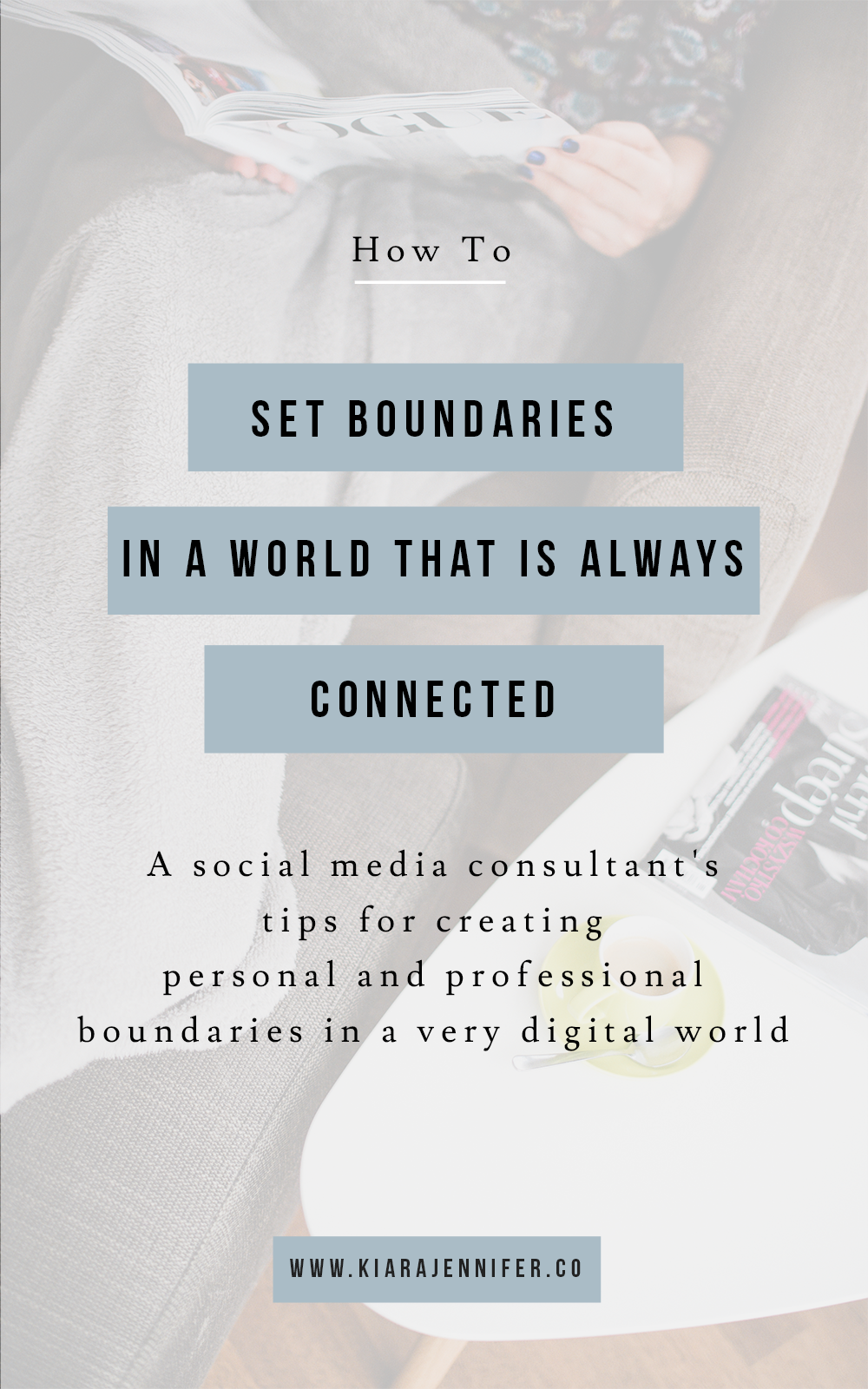 Setting Boundaries as an Entrepreneur | boundaries in a digital world | personal and professional boundary setting | social media marketing | digital public relations | kiara jennifer and co
