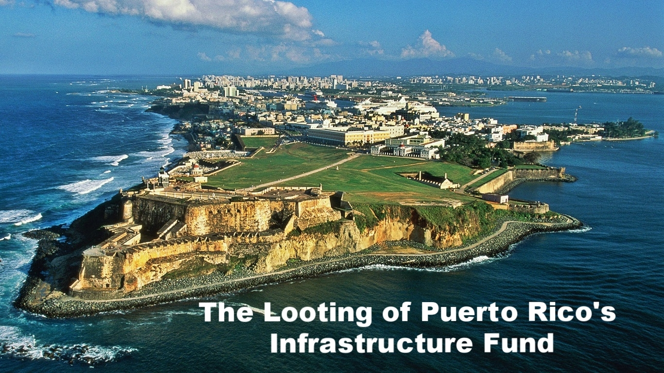 The Looting of Puerto Rico's Infrastructure Fund