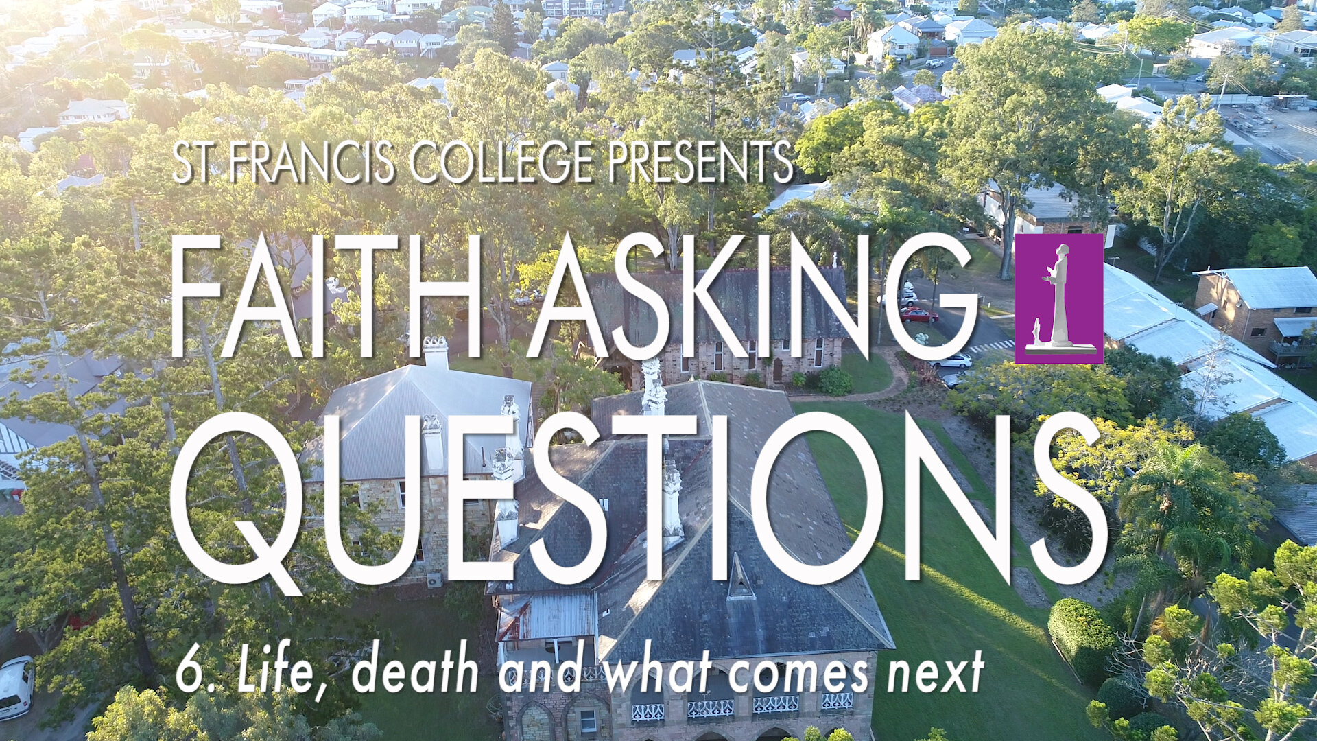 6. Life, death and what comes next