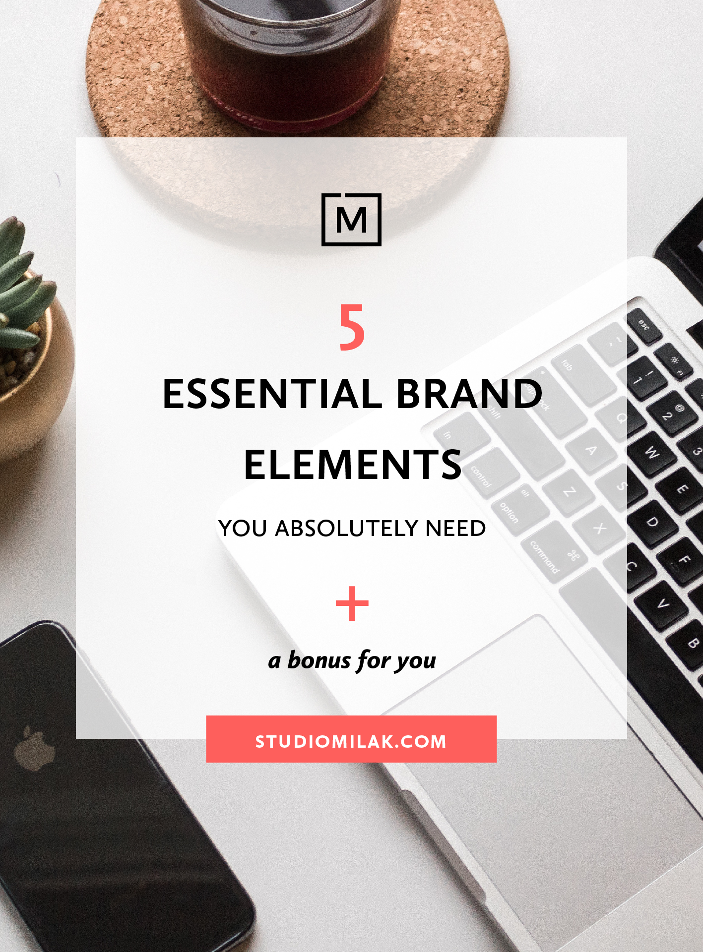 5 essential brand elements you absolutely need