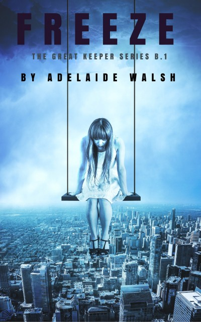 FREEZE (BOOK 1 OF THE GREAT KEEPER SERIES) BY ADELAIDE WALSH
