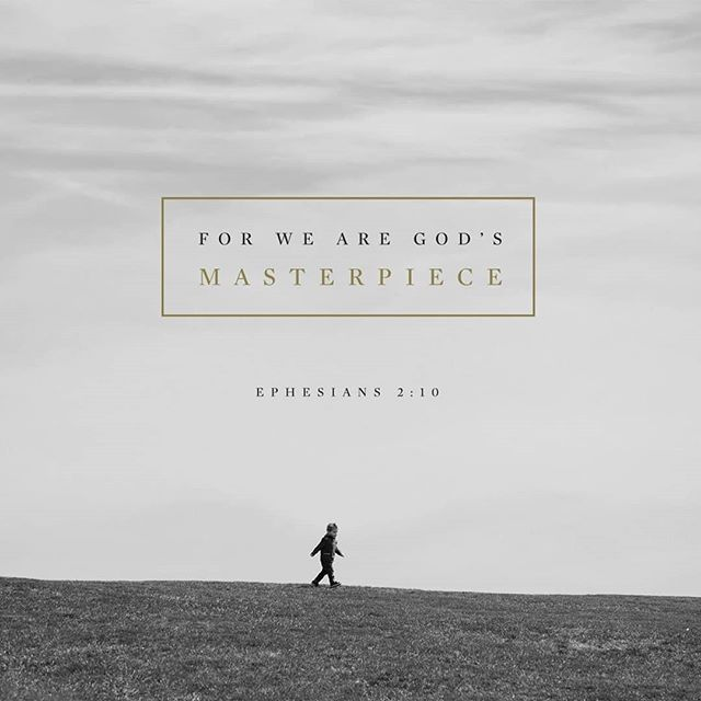 For we are God's masterpiece. Ephesians 2:10 via @youversion