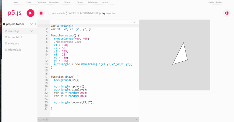 OBJECT TRIANGLE  Making an object was a struggle to have multiple functions operate correctly, and I finally got my triangles to fly after debugging and getting help. I wanted to include color changes but that was out of my realm of skills.  http://alpha.editor.p5js.org/projects/SkfCjaFC