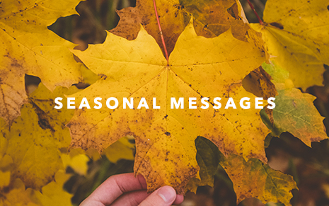 SEASONAL MESSAGES