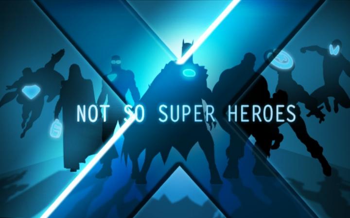Not So Super Heroes