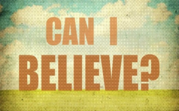 Can I Believe?