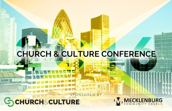 2016 CHURCH & CULTURE CONFERENCE