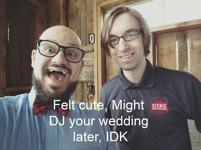 All our DJ's feel cute when they bring the party! 😁😁😁 Ask us how we can make your wedding a #ScenicEvent!