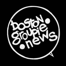 BOSTON GROUPIE NEWS