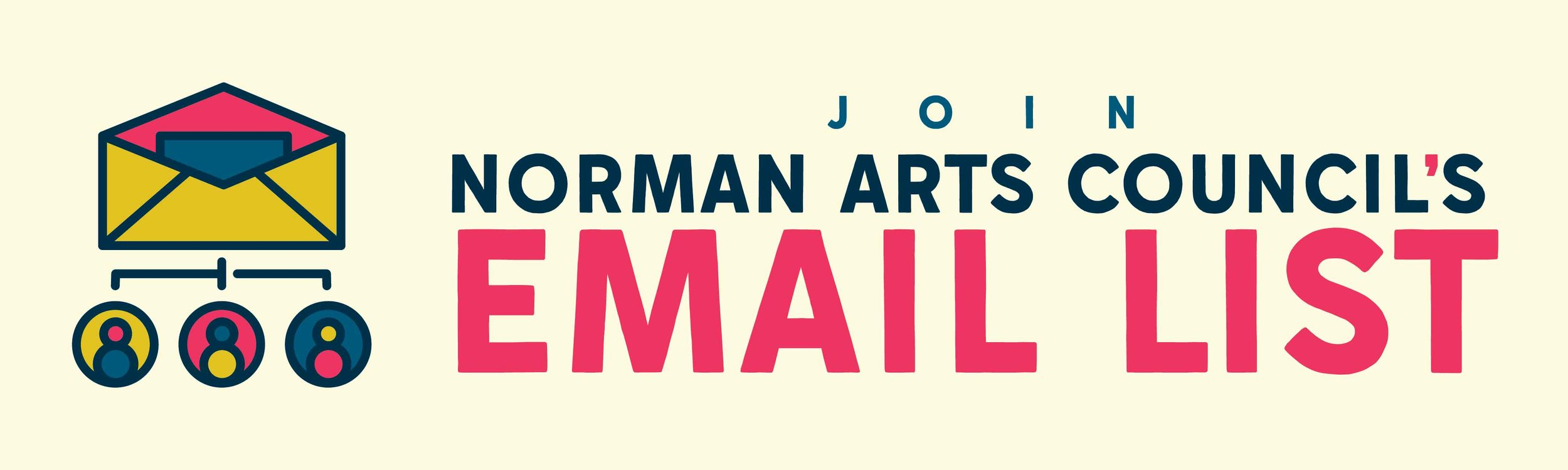Make sure you never miss any Norman Arts event, artist opportunity or other news by joining our  email list !