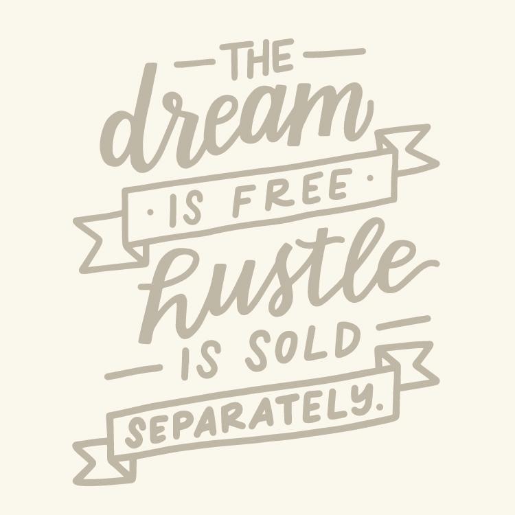 Dream vs. Hustle